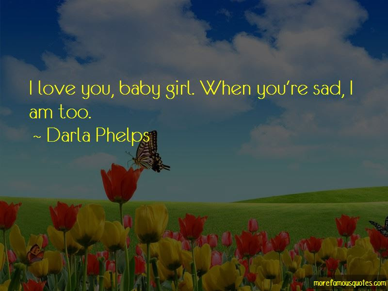 Love You Baby Girl Quotes Top 16 Quotes About Love You Baby Girl