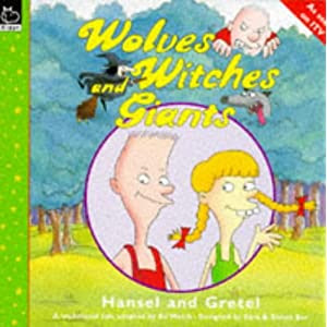 Wolves, Witches and Giants: Hansel and Gretel (Wolves, Witches & Giants)