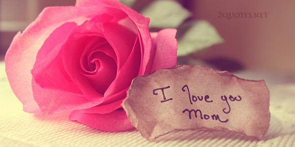 I Love You So Much Mom Quotes And Sayings