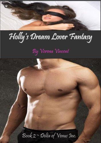 Holly's Dream Lover Fantasy (Delta of Venus Inc.) by Verena Vincent