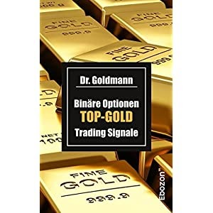 Goldmann binare optionen top-gold trading signale pdf