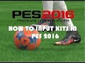 Video Proses Memasukan Kostum ke PES 2016