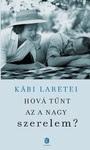Käbi Laretei: Hová tűnt az a nagy szerelem?