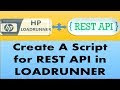 How to Create a Script for a REST API in Loadrunner