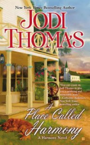 A Place Called Harmony - Jodi Thomas