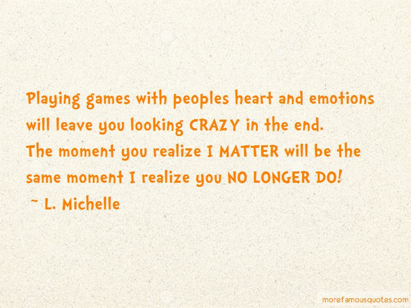 Quotes About Playing Games With Peoples Emotions Top 1 Playing