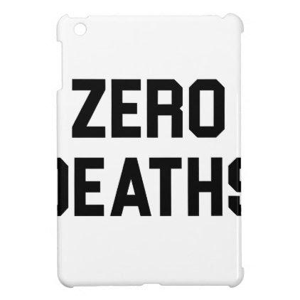 Zero Deaths Cover For The iPad Mini