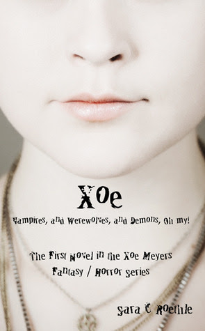 Xoe: or Vampires, and Werewolves, and Demons, Oh My! (The Xoe Meyers Series, #1)