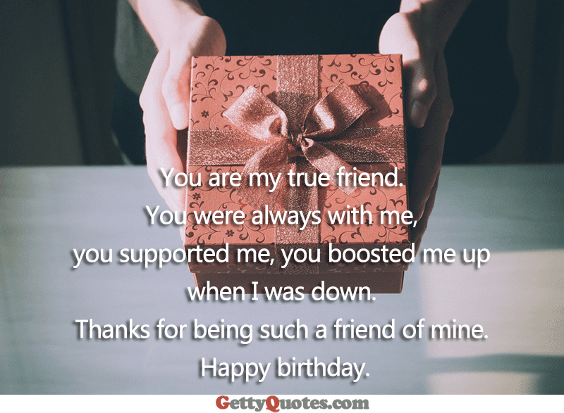 You Are My True Friend All The Best Quotes At Gettyquotes