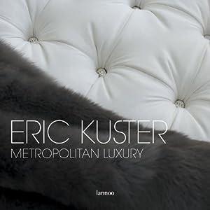 Eric Kuster: Metropolitan Luxury