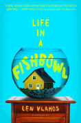 Title: Life in a Fishbowl, Author: Len Vlahos