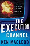 The Execution Channel, by Ken Macleod