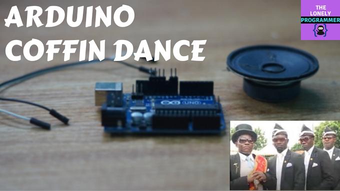 Arduino Coffin Dance Theme