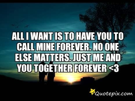 Unique I Just Wanna Be With You Forever Quotes Mesgulsinyali
