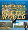 Title: Exploring the Life, Myth, and Art of the Celtic World, Author: Fergus Fleming