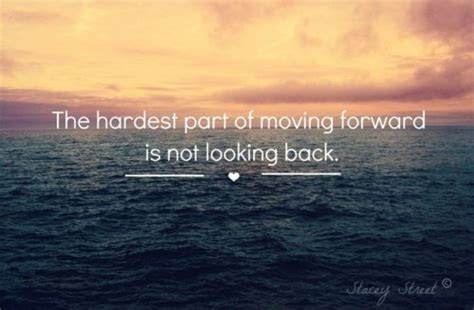 Moving Forward Not Looking Back Quotes