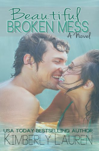 Beautiful Broken Mess (Broken, Series #2) by Kimberly Lauren