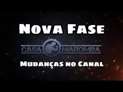 CASA MAROMBA em NOVA FASE e MUDANÇAS NO CANAL