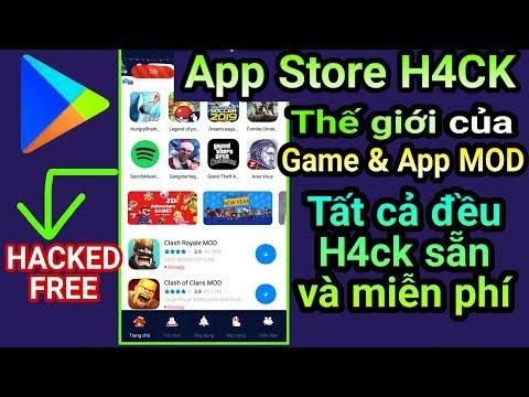 Ứng dụng App Store H4CK giống CH Play| Thế giới Game & App MOD H4CK sẵn cho Android