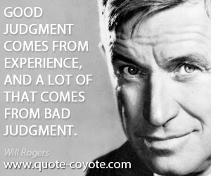 Will Rogers Good Judgment Comes From Experience And A Lot