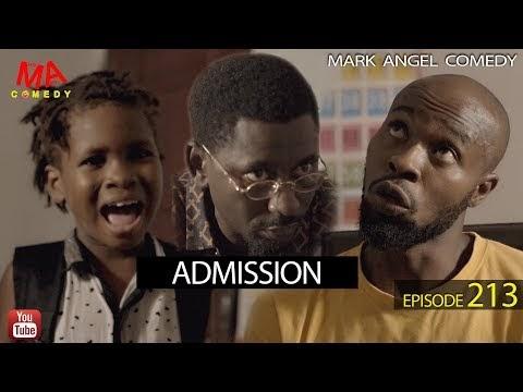 ADMISSION (Mark Angel Comedy) (Episode 213)
