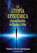 La utopía epistémica, reconciliación de razón y mito