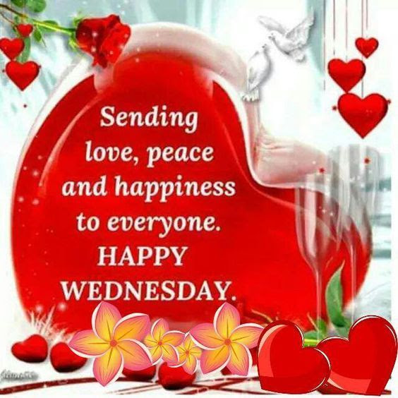Sending Love Peace And Happiness To Everyone Happy Wednesday