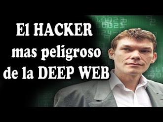 El Hacker Mas Peligroso de la DeepWeb