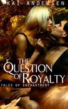 The Question of Royalty