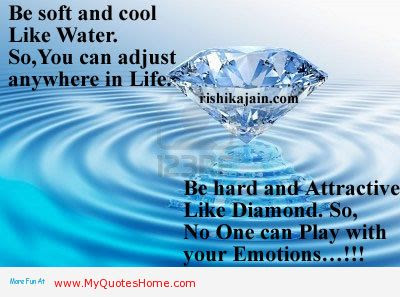 Be Soft And Cool Like Water So You Can Adjust Anywhere In Life Be