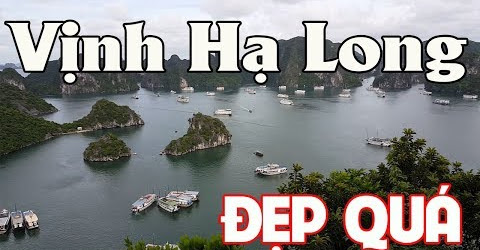 Đẹp và tự hào quá Halong Bay Việt nam ơi ☆ Leo lên đỉnh Titop ngắm toàn cảnh Danh thắng Hạ Long