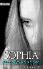 Leseprobe: Sophia - Dem Abgrund so nah - Valerie le Fiery