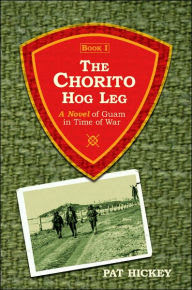 The Chorito Hog Leg Book: A Novel of Guam in Time of War