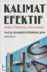 Kalimat Efektif (Diksi, Struktur, dan Logika) (Edisi Revisi)