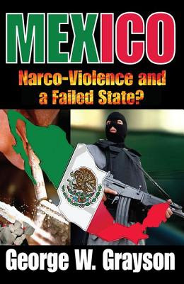Mexico NarcoViolence And A Failed State