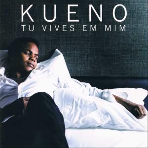 Kueno Aionda – Tu Vives Em Mim (Album Mix) DOWNLOAD MP3 - BAIXAR MUSICAS GRATIS