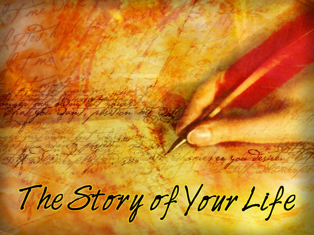 The Story Of Your Life Wisdom Quotes Stories