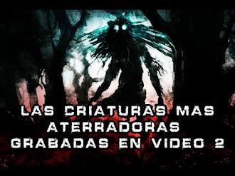 Las Criaturas más Aterradoras Grabadas en Video - Parte 2