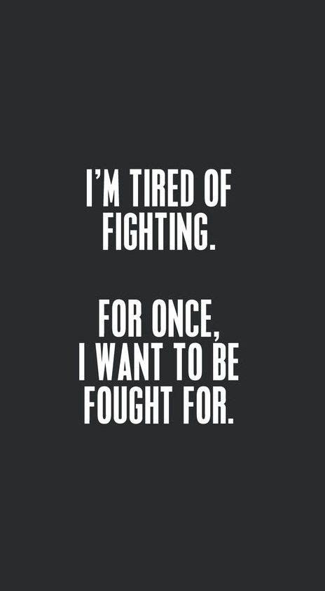 Tired Of Fighting Relationship Quotes