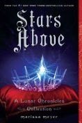 Title: Stars Above: A Lunar Chronicles Collection, Author: Marissa Meyer