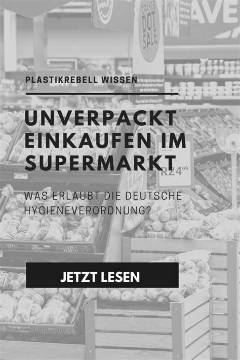 Wie auch Du es schaffen kannst im Supermarkt unverpackt