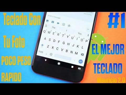 El Mejor Teclado Para Android [KeyBoard Con Tu Foto] 2020