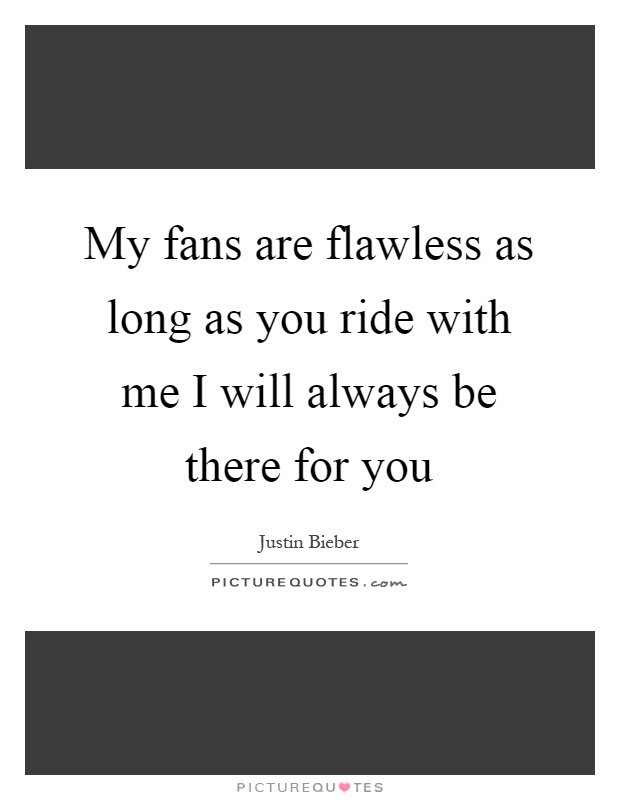 I Will Always Be There For You Quotes Sayings I Will Always Be