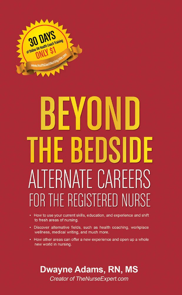 Beyond The Bedside, Alternate Careers For The Registered Nurse ...
