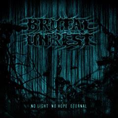 Brutal Unrest - No Light No Hope Eternal