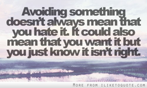 Avoiding Something Doesnt Always Mean That You Hate It