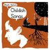 Mark Nelsen: Childish Songs