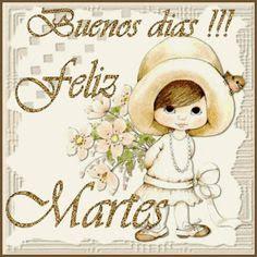 Buenos dias!!! Feliz Martes