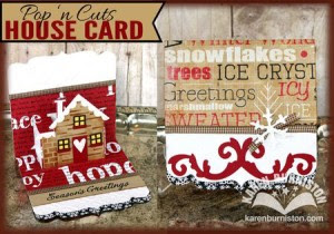 Karen Burniston Pop 'n Cuts Square Base plus House Insert (Snippets), House Thinlits Set (Snippets) and Trellis/Swirls Embossing Folders.