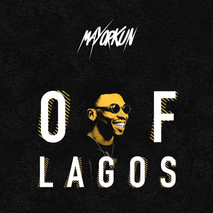 "Download Mp3: Mayorkun – ""Of Lagos"" (Prod. by Fresh VDM)"